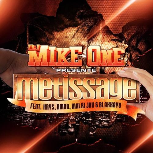Krys Feat X-Man, Malkijah, Blakkayo & Dj Mike One x Métissage