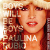 Paulina Rubio - Boys Will Be Boys (Cajjmere Wray's Naughty Mixshow) *Official* [UMG]