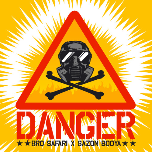 Bro Safari & Sazon Booya - Danger [Free Download]