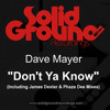 Dave Mayer - Don't Ya Know (James Dexter Remix)