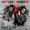 Gyptian Ft. Farruko - Wine Slow