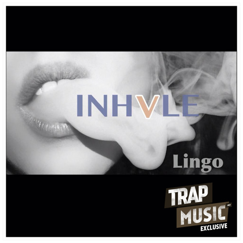 Inhale by Lingo - TrapMusic.NET EXCLUSIVE
