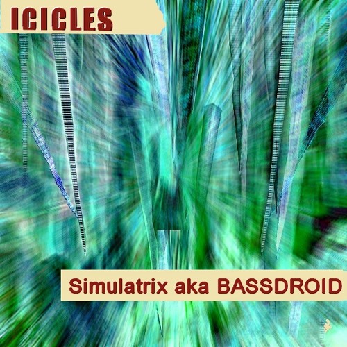 Simulatrix aka Bassdroid - Icicles