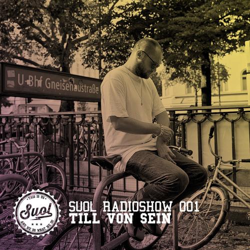 Suol Radio Show 001 - Till von Sein