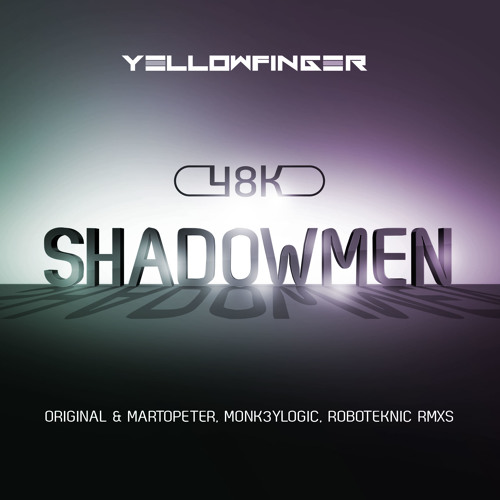 48k - Shadowmen (Monk3ylogic Remix) - OUT NOW