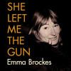 Emma Brockes: She Left Me the Gun