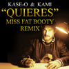 Download Kase-o & Kami - Quieres (Miss Fat Booty Remix) Mp3
