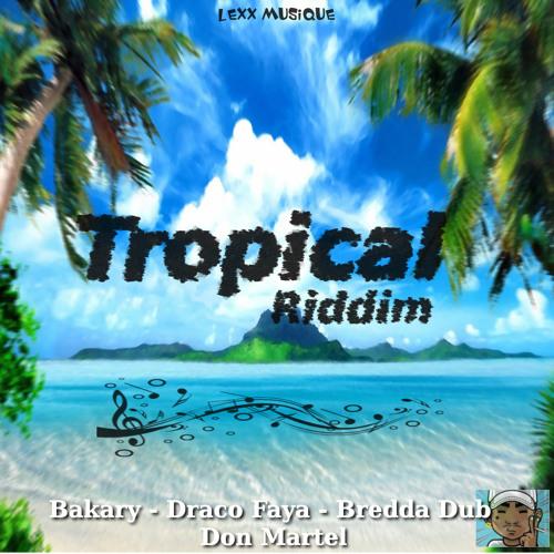 Lexx-Musique - Tropical Riddim - 01 Don Martel -  How I love