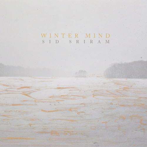 Winter Mind by Sid Sriram