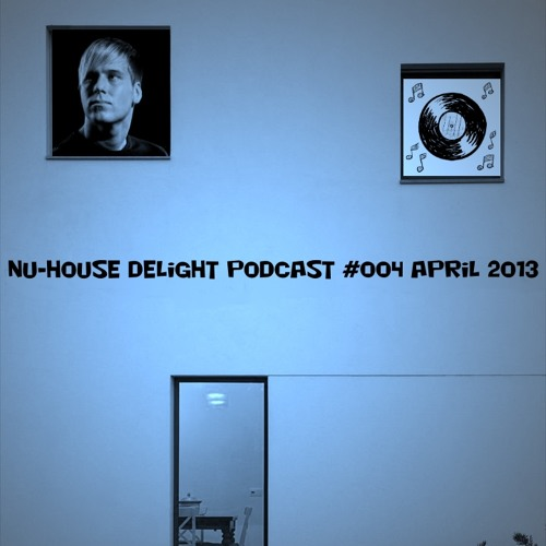 Nu-House Delight Podcast #004 by Toben [FREE DL]
