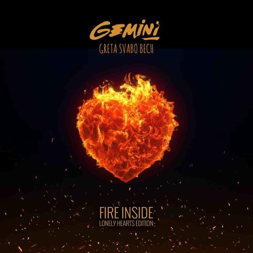 Gemini & Greta Svabo Bech - Fire Inside (Lonely Hearts Edition)