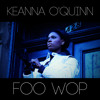 Keanna O'Quinn - Foo Wop