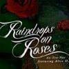 An-ten-nae, Alice. D - Raindrops On Roses
