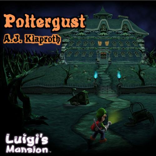 Luigi's Mansion - Poltergust (A.J. Klaproth Remix)