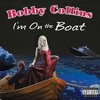 Bobby Collins | I'm On The Boat (Live)