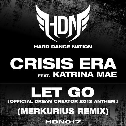 Crisis Era feat. Katrina Mae - Let Go (Merkurius Remix) [HDN017]