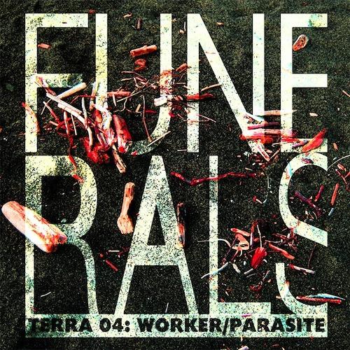 Terra 04: FUNERALS feat. WORKER/PARASITE (Live Mix)