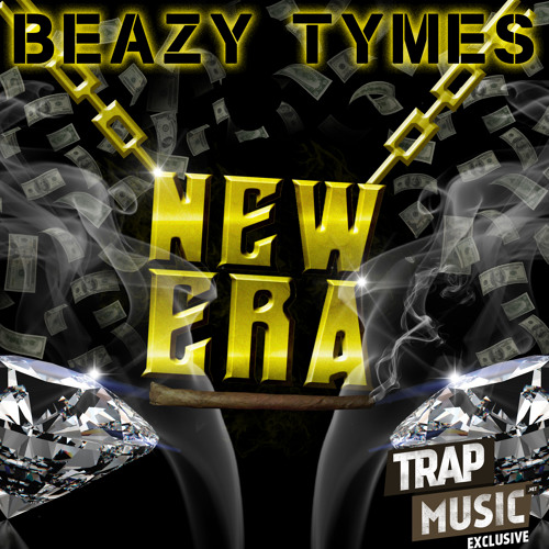 New Era by BeazyTymes - TrapMusic.NET EXCLUSIVE