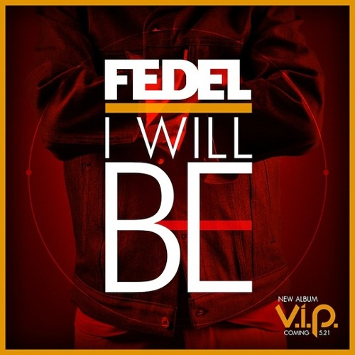 FEDEL - I Will Be