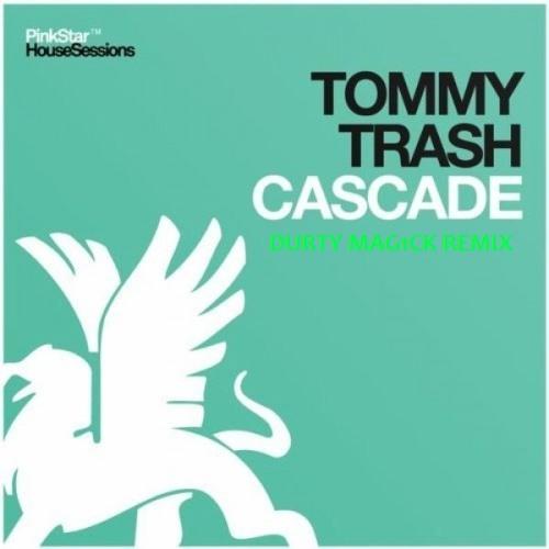 Tommy Trash - Cascade (Durty Mag1ck Remix)