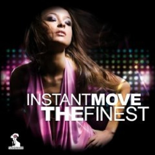 Instant Move - Finest Baby(Ashford Mix)