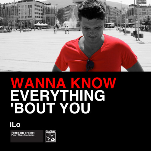 Wanna know everything 'bout you