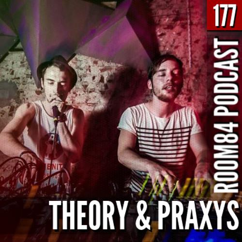 R84 PODCAST177: THEORY & PRAXYS