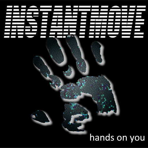 Instant Move - Hands On You (Extended Mix)