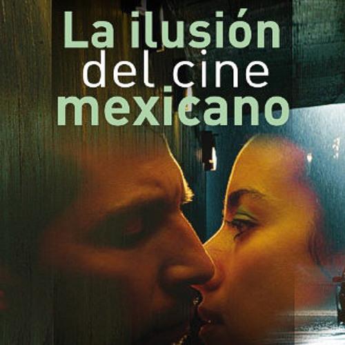 La ilusión del cine mexicano