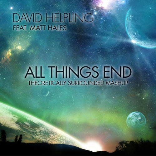 David Helpling feat. Matt Hales - All Things End (Theoretically Surrounded Mashup) [PVW]