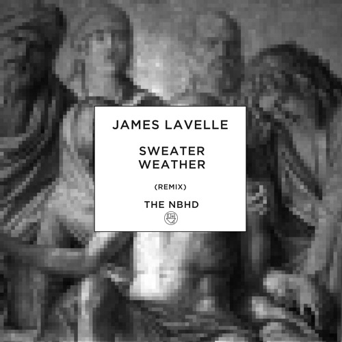 Sweater Weather (James Lavelle Remix)