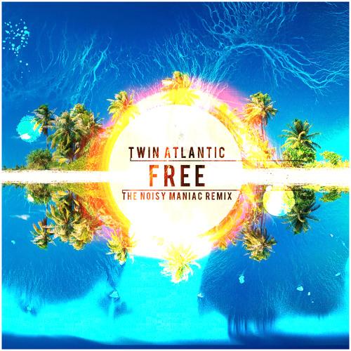 Twin Atlantic - Free The Noisy Maniac Remix wip/clip