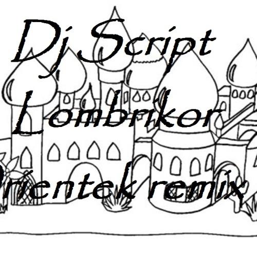 Orientek  ( original version lombrikor )remix dj script