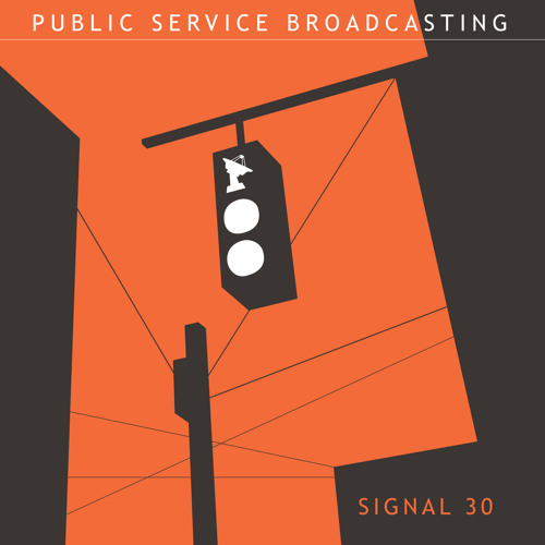 Public Service Broadcasting - Signal 30 (Justin Robertson Deadstock 33s Remix)