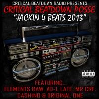 Critical Beatdown Posse ---  Jakin 4 Beats 2013
