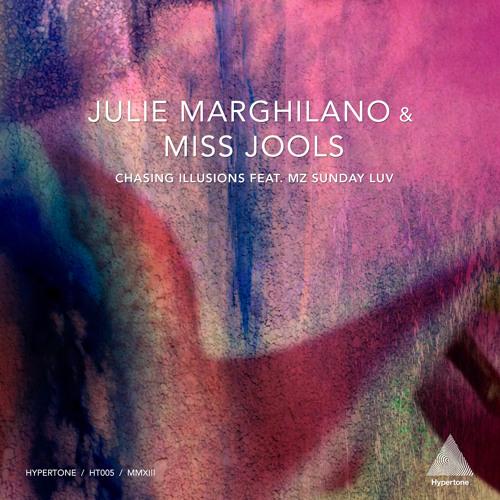 Julie Marghilano and Miss Jools - Chasing Illusions (Scott Kemp & Cris J Remix) feat. Mz Sunday Luv