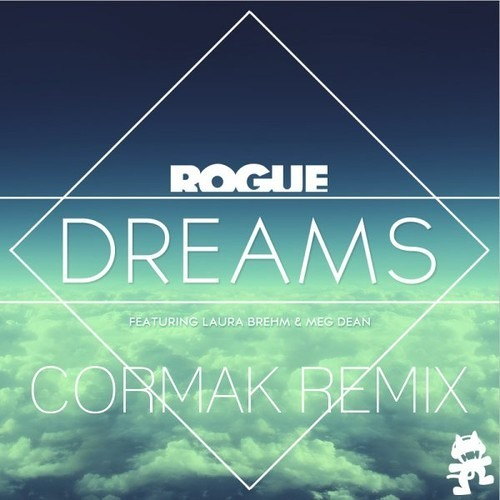 Dreams by Rogue ft Laura Brehm & Meg Dean (Cormak Remix)