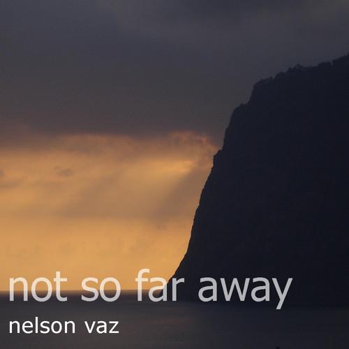 Not So Far Away