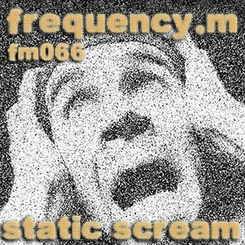 static scream (fm066)