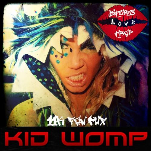 Kid Womp - Bitches Love Trap II (11k Fan Mix)