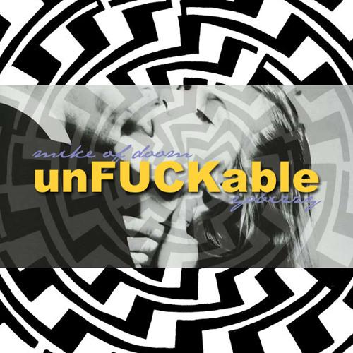 unFUCKable - Mike Of Doom & BizzGawd (Prod By. Yo Bizzy)