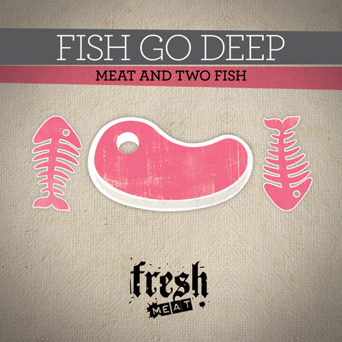 Fish Go Deep - Music's Dubbed Me