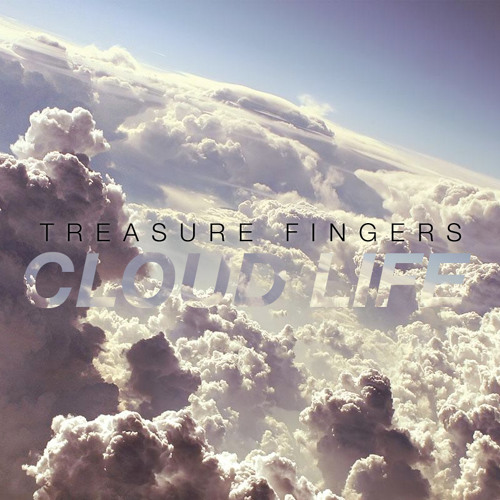 Treasure Fingers - Cloud Life (Original mix)