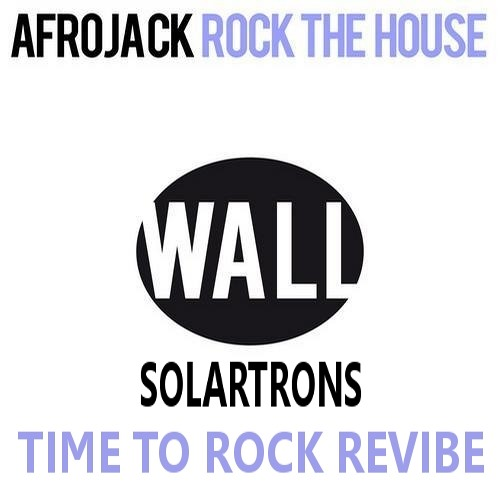 Afrojack - Rock The House(Solartrons Time To Rock Revibe)