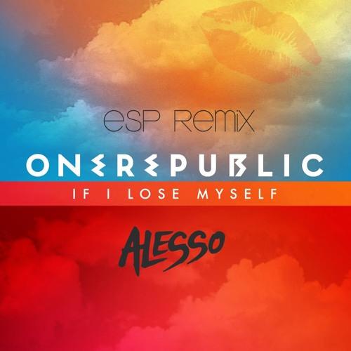 If I Lose My Self - Alesso vs One Republic (ElectricSexParty Remix)