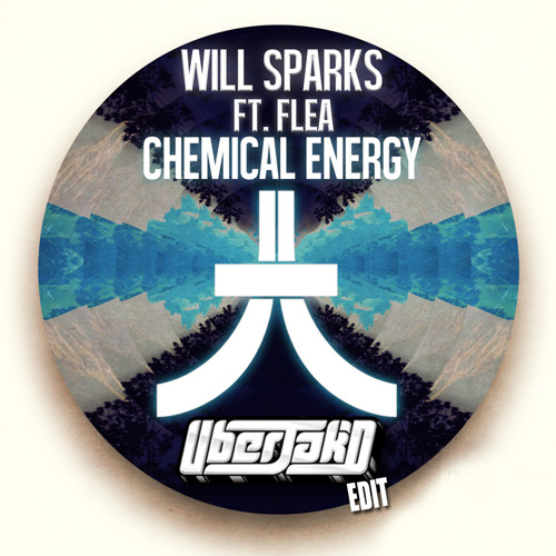 Chemical energy [Uberjakd edit] - Will Sparks f. Flea *FREE DOWNLOAD*