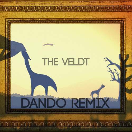 The Veldt (Nindando Remix )