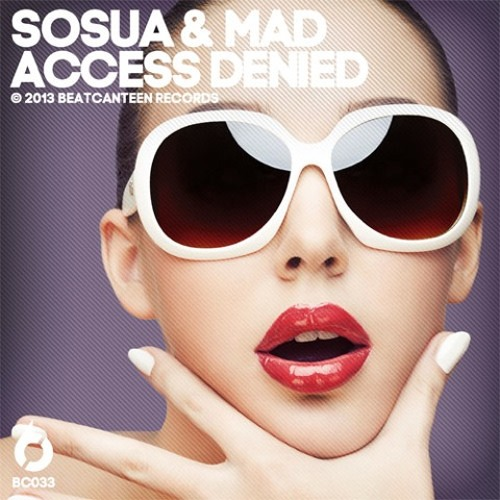 Sosua & Mad - Access Denied (LUvrée & Gery Rydell rmx) ** out now **