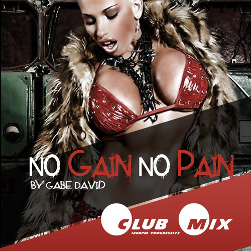 Gabe David - No Gain No Pain - Club mix -