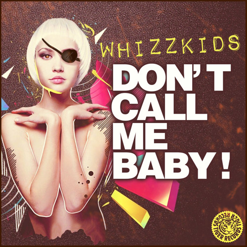 Whizzkids - Don't Call Me Baby (Original Mix)